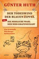 Günter Huth: Der Todeswind der blauen Zipfel oder Die missliche Wahl der Miss Grafeneckart ★★