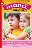 Patricia Vandenberg: Mami Jubiläum 17 – Familienroman