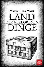 Land der verlorenen Dinge - Ein philosophisches Märchen