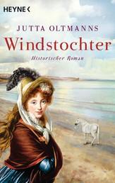 Windstochter - Historischer Roman