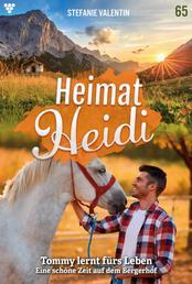 Heimat-Heidi 65 – Heimatroman - Tommy lernt fürs Leben