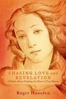 Roger Housden: Chasing Love and Revelation