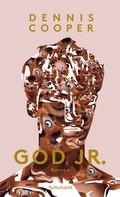 Dennis Cooper: God Jr. ★★★