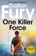 Dalton Fury: One Killer Force
