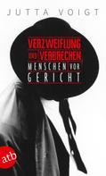 Jutta Voigt: Verzweiflung und Verbrechen ★★★