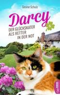 Gesine Schulz: Darcy - Der Glückskater als Retter in der Not ★★★★
