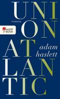 Adam Haslett: Union Atlantic