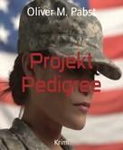 Oliver M. Pabst: Projekt Pedigree ★★★