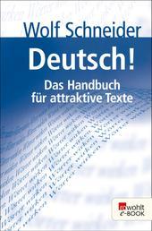 Deutsch! - Das Handbuch für attraktive Texte