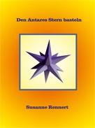 Susanne Rennert: Den Antares Stern basteln ★★★★