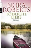 Nora Roberts: Tödliche Liebe ★★★★
