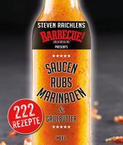 Steven Raichlens Barbecue Bible: Saucen, Rubs, Marinaden & Grillbutter - 222 Rezepte