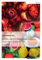 Doreen Kutschke: Krebs als Zivilisationskrankheit