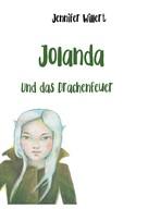 Jennifer Willert: Jolanda und das Drachenfeuer
