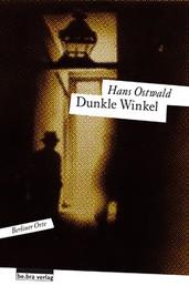 Dunkle Winkel - Berliner Orte