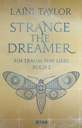Strange the Dreamer - Ein Traum von Liebe - Buch 2