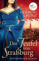 Heidrun Hurst: Der Teufel von Straßburg: Die Straßburg-Saga Band 1 ★★★★★