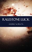 Andre Norton: Ralestone Luck
