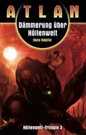 Hans Kneifel: ATLAN Höllenwelt 3: Dämmerung über Höllenwelt