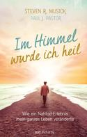 Steven R. Musick: Im Himmel wurde ich heil ★★★★★