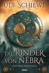 Die Kinder von Nebra - Historischer Roman