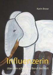 Influenzerin - über den schönsten Beruf der Welt