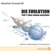Die Evolution (Teil 1) - Das Leben entsteht