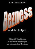 Evelyne Kern: BEZNESS und die Folgen