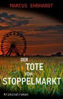 Marcus Ehrhardt: Der Tote vom Stoppelmarkt ★★★★
