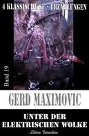 Gerd Maximovic: Unter der elektrischen Wolke