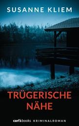 Trügerische Nähe - Kriminalroman