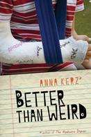 Anna Kerz: Better Than Weird