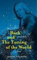 Jens Johler: Bach and The Tuning of the World