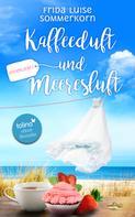 Frida Luise Sommerkorn: Kaffeeduft und Meeresluft ★★★★