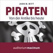 Piraten - Von der Antike bis heute (Ungekürzt)