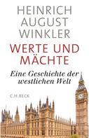 Heinrich August Winkler: Werte und Mächte