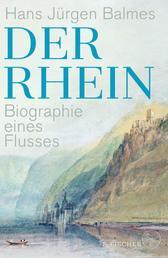 Der Rhein - Biographie eines Flusses