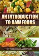 Rebecca Maldonado: An Introduction To Raw Foods ★★★★
