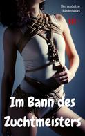 Bernadette Binkowski: Im Bann des Zuchtmeisters ★★★★★