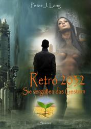 Retro 2032 - Sie vergaßen das Gestern