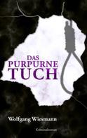 Wolfgang Wiesmann: Das purpurne Tuch