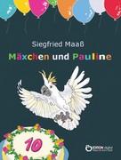 Siegfried Maaß: Mäxchen und Pauline
