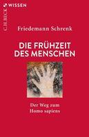 Friedemann Schrenk: Die Frühzeit des Menschen