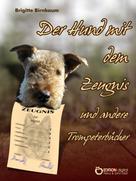 Brigitte Birnbaum: Der Hund mit dem Zeugnis und andere Trompeterbücher ★★★★