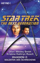 Star Trek - The Next Generation: Soldaten des Schreckens - Invasion Bd. 2 - Roman