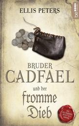Bruder Cadfael und der fromme Dieb