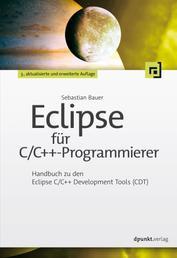 Eclipse für C/C++-Programmierer - Handbuch zu den Eclipse C/C++ Development Tools (CDT)
