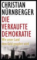 Christian Nürnberger: Die verkaufte Demokratie ★★★★
