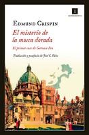 Edmund Crispin: El misterio de la mosca dorada