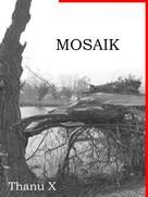 Thanu X: Mosaik